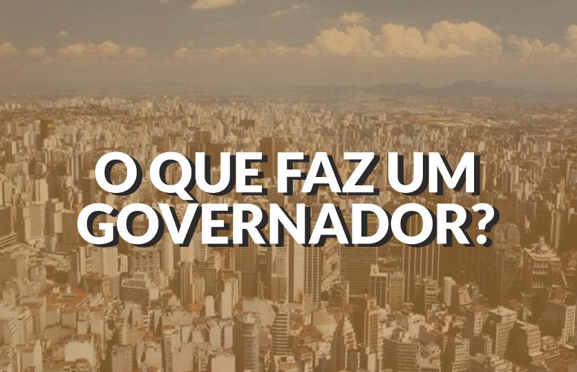 o-que-faz-um-governador